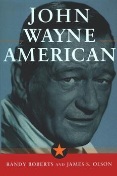 John Wayne: American - Browse Inside | Book by James S. Olson, Randy Roberts | Official Publisher Page | Simon & Schuster