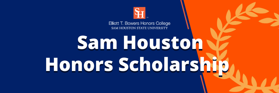 Scholarships Financial Aid Honors College Sam Houston State University