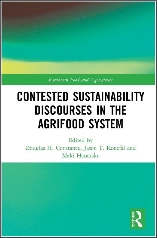 Constance, Hatanaka and Konefal - Contested Sustainability Discourses in the Agrifood System