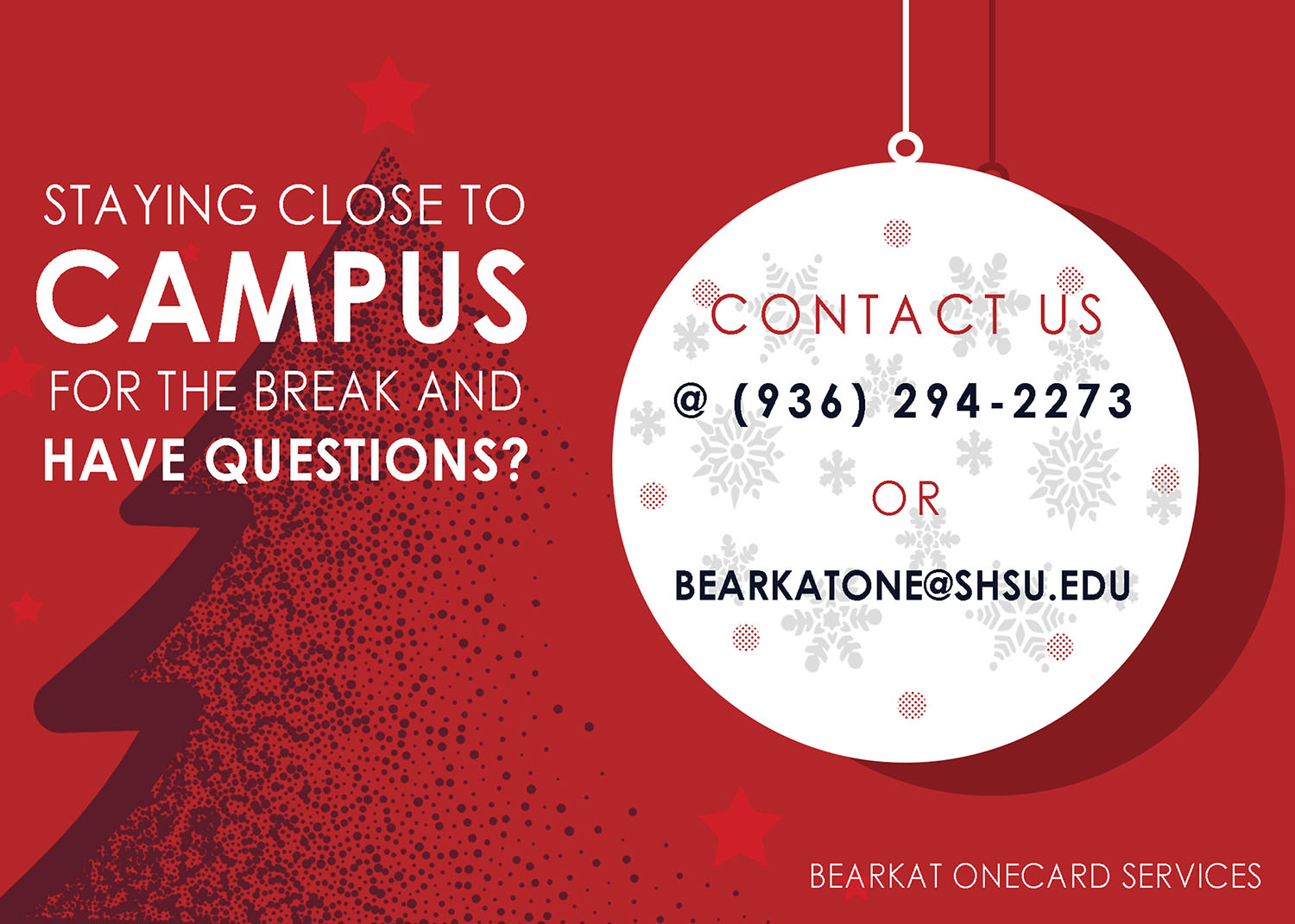 Staying Close to Campus: Questions please call (936)-294-2273