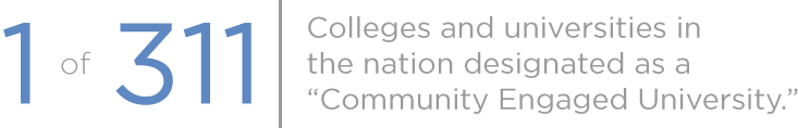 1 of 311 Colleges and universities in the nation designated as a Community Engaged University.