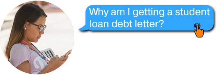 Why am I getting a student loan debt letter?
