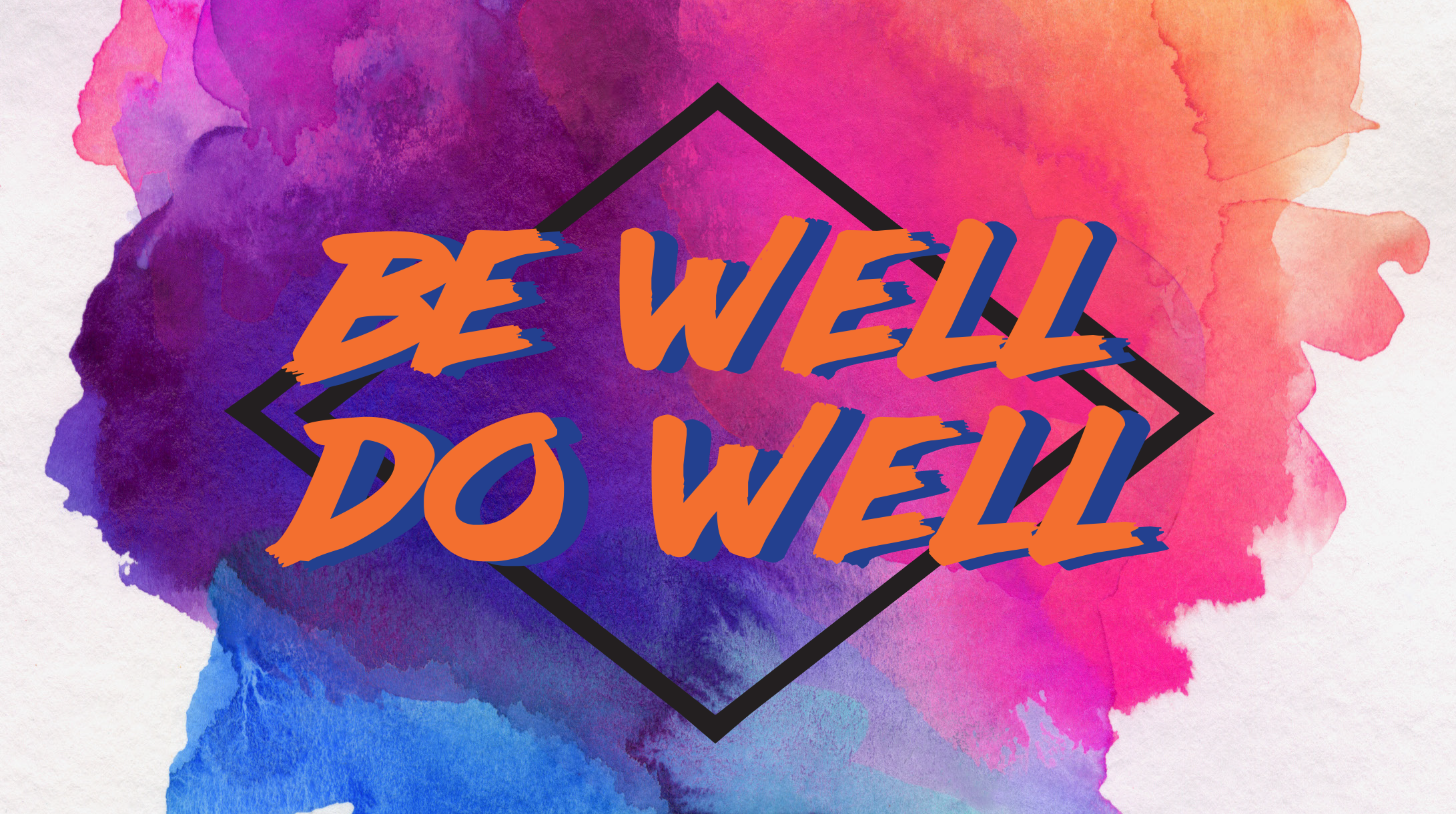 Be Well Do Well