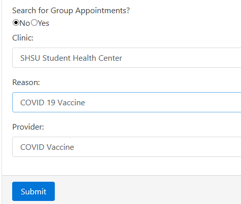 Screenshot of Search for Group Appointments dialog box. Search for group appointments is selected. Clinic is SHSU Student Health Center. Reason is COVID 19 Vaccine. Provider is COVID Vaccine. There is a submit button.