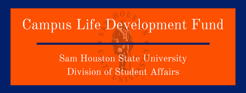 Campus Life Development Fund - Sam Houston State University - Division of Student Affairs