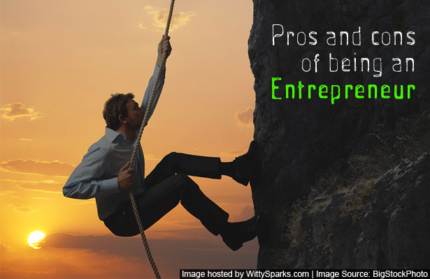 """Entrepreneurialism:  The Pros and Cons From a Real Life Perspective"""