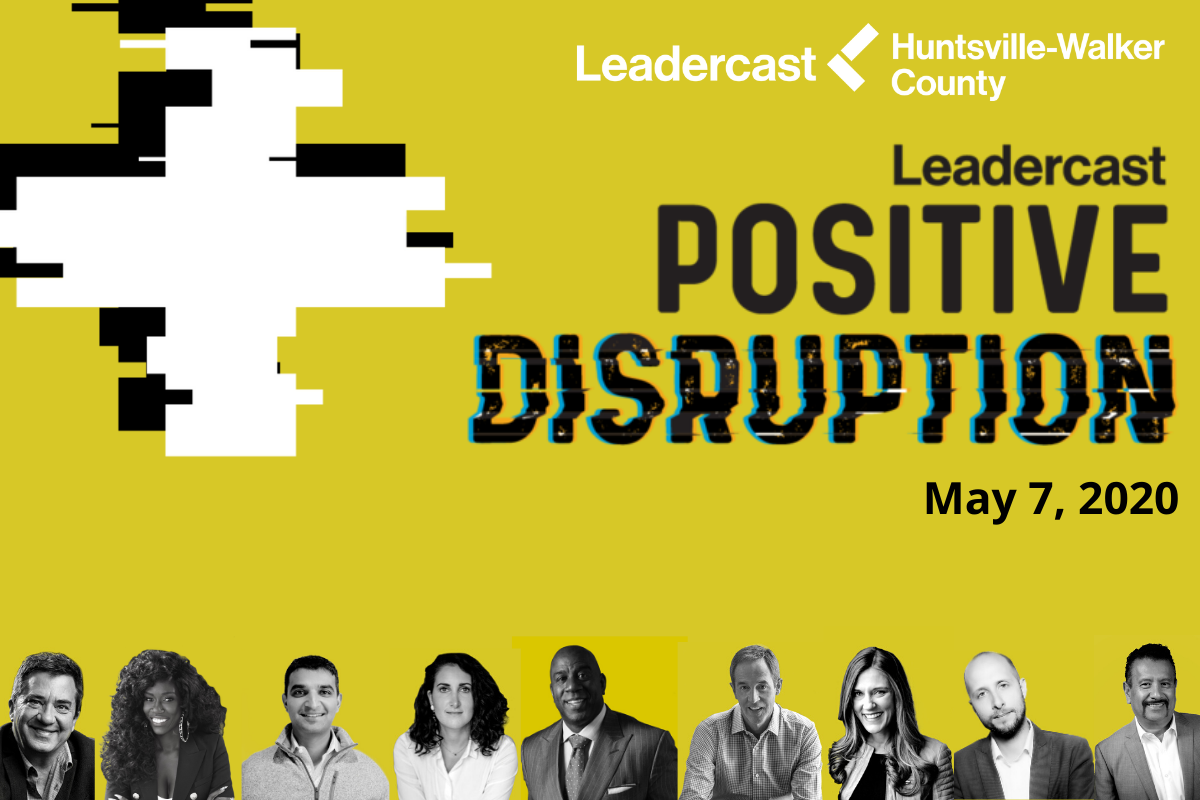 Leadercast Live - Positive Disruption. May 7, 2020. Online Event