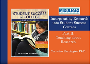 Student Success Faculty Training Video 2: Teaching Students about Research by Christine Harrington Ph.D.