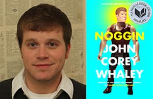 "John Whaley and ""Noggin"""